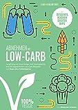 Abnehmen mit Low-Carb - vegetarisch: Langfristig und ohne Hunger zum...